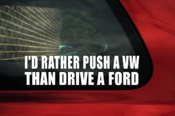 I'd rather push a VW Sticker, Decal. For Mk1, Mk2 golf GTi, mk3 , vr6, Jetta , Caddy , g60,